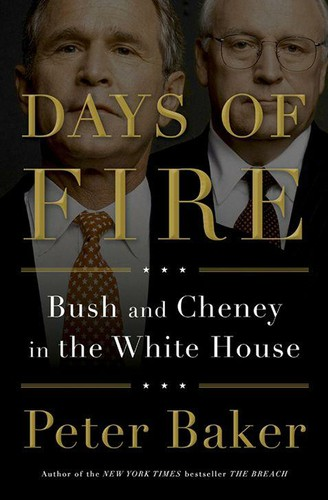 Days of Fire_ Bush and Cheney in the White House